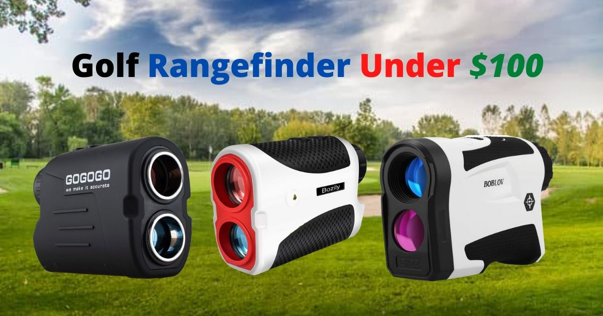 Best Golf Rangefinder Under $100