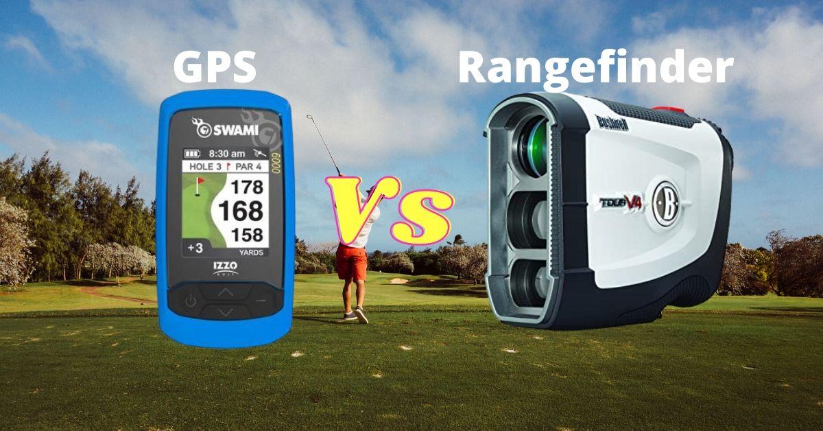 Golf GPS vs Rangefinder