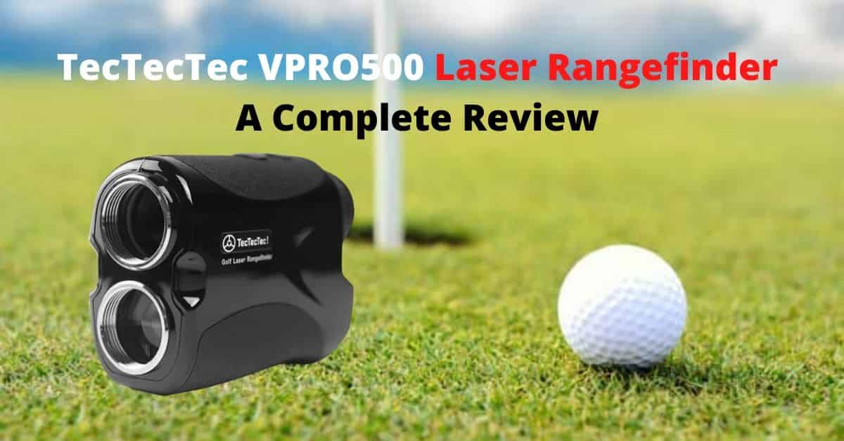 TecTecTec VPRO500 Golf Rangefinder Review