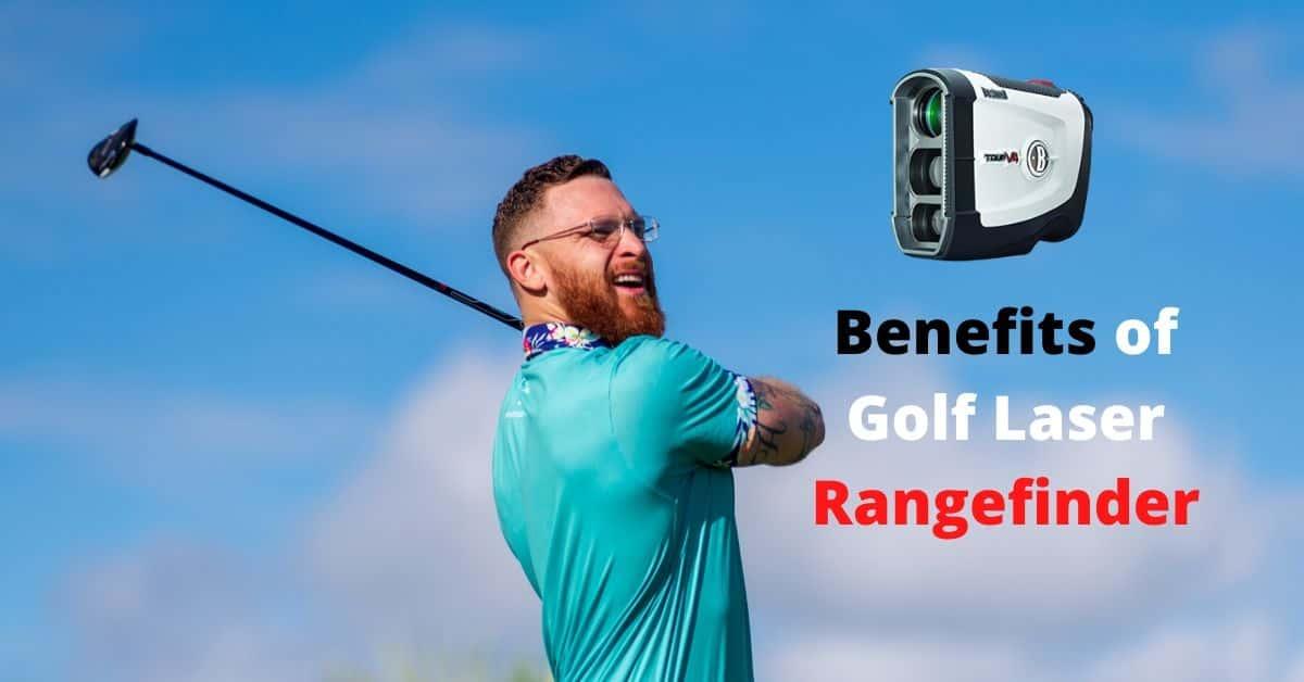 Benefits of Golf Laser Rangefinder