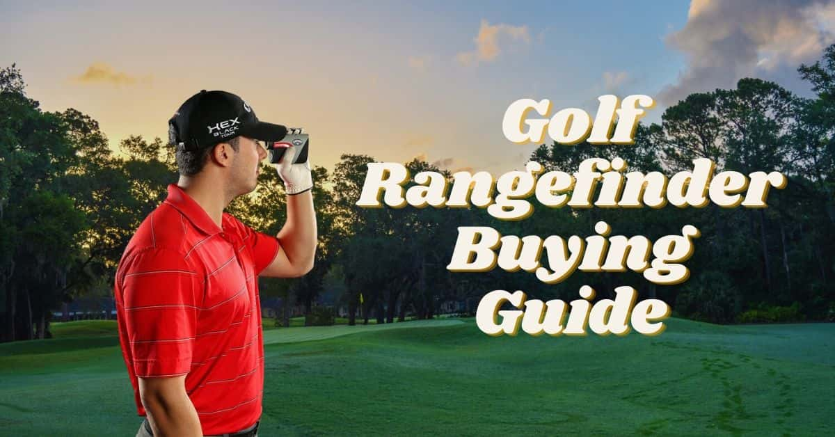 Golf Rangefinder Buying Guide